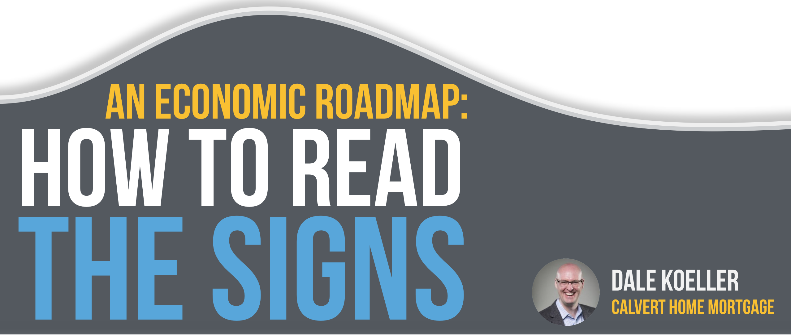 An Economic Roadmap: How to read the signs